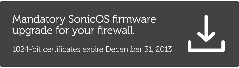 Mandatory SonicOS Firmware upgrade